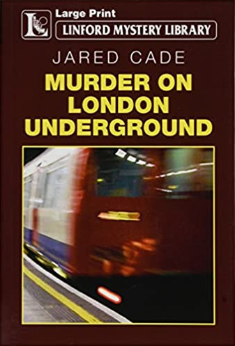 Murder On London Underground by Jared Cade